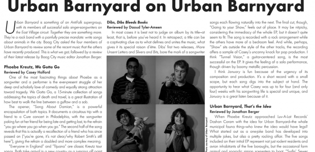 "Boog City 39, March 2007 Available Sunday P.M. featuring: ***Our Music section, edited by Jon Berger*** –""When Phoebe Kreutz approached Luv-A-Lot Records' Dashan Coram with the idea for Urban Barnyard—the […]"
