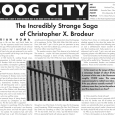 "Boog City 33, May 2006 Available featuring: ***Our Music section, edited by Jonathan Berger*** ""The question remains, does Chris deserve to be locked up? The answer is Š maybe. He¹s […]"